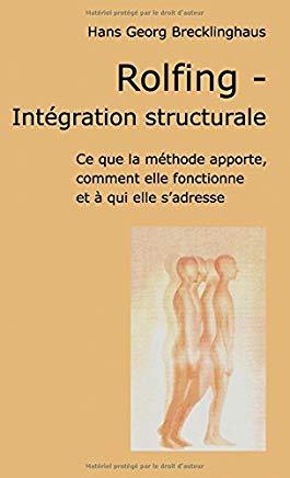 """Couverture du livre de Hans Georg Brecklinghaus, """"Rolfing, Intégration structurale"""""""