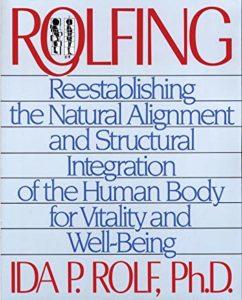 "Couverturee du livre d'Ida P. Rolf, ""Rolfing"""