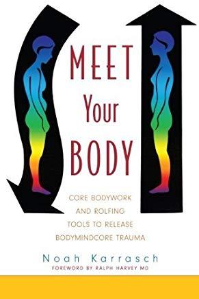 """Couverture du livre : """"Meet your body, travail sur le corps et Rolfing"""" de Noa Karrasch"""