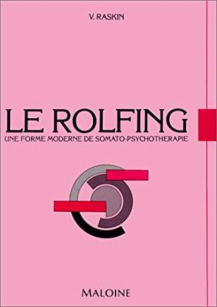 """Le livre de Véronique Raskin, """"Le Rolfing, Une forme moderne de somato-psychothérapie"""""""