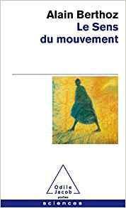 """Alain Berthoz, """"Le sens du mouvement"""""""