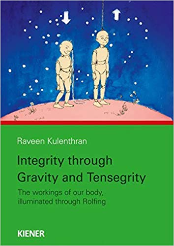 Integrity through Gravity and Tensegrity- The workings of your body, illuminated through Rolfing