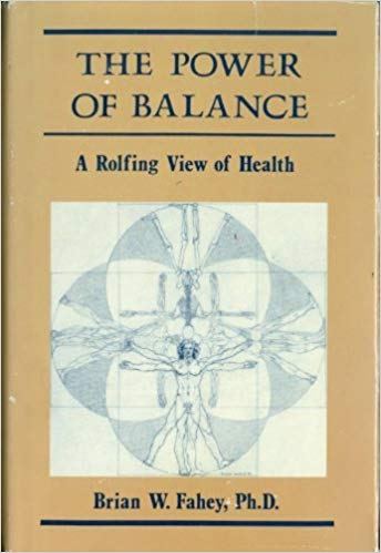 """Couverture du livre """"The Power of Balance - A Rolfing View of Health by Brian W. Fahey"""""""