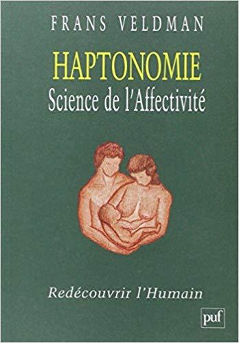 Haptonomie, science de l'affectivité - Redécouvrir l'Humain
