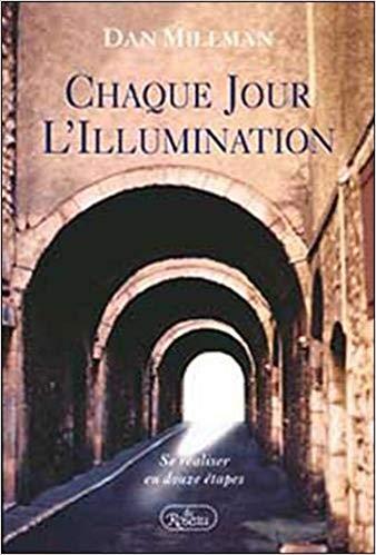"Dan Millman ""CHAQUE JOUR L'ILLUMINATION"""