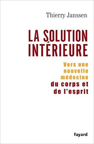 """Thierry Janssen """"LA SOLUTION INTERIEURE"""""""